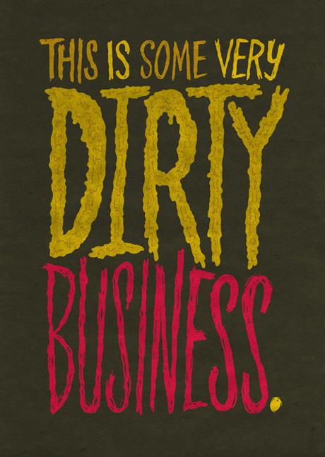 Dirty Buisness